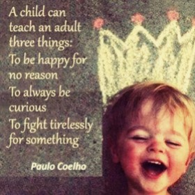life lessons from kids quote - Paulo Coelho